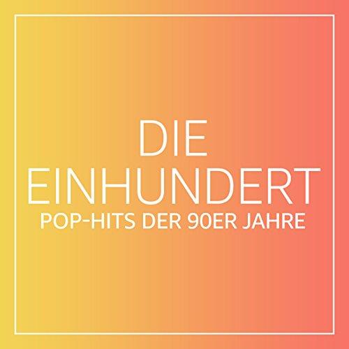 90 (Die Einhundert: Pop-Hits der 90er Jahre)