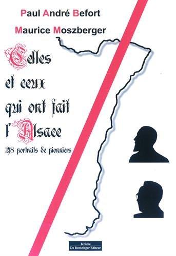 Celles et ceux qui ont fait l'Alsace : 217 portraits de pionniers
