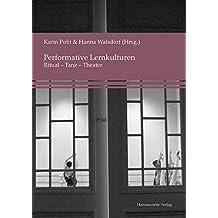 Performative Lernkulturen: Ritual – Tanz – Theater