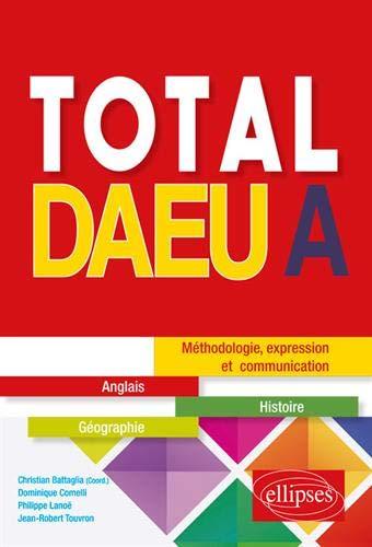 Total DAEU A : Anglais, Histoire, Géographie par Jean-Robert Touvron, Dominique Comelli, Philippe Lanoë