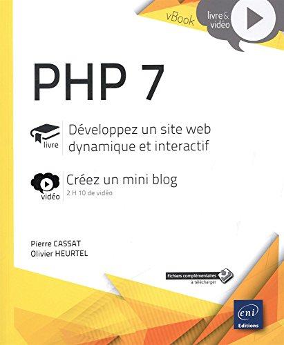 PHP 7 - Développez un site web dynamique et interactif - Complément vidéo : Créez un mini blog par Olivier HEURTEL