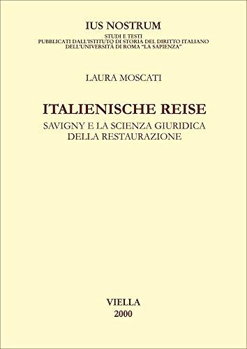 Italienische Reise. Savigny e la scienza giuridica della Restaurazione