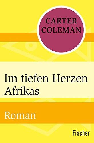 Im tiefen Herzen Afrikas: Roman (Carters Herz)