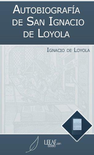 Autobiografía de San Ignacio de Loyola por Ignacio de Loyola