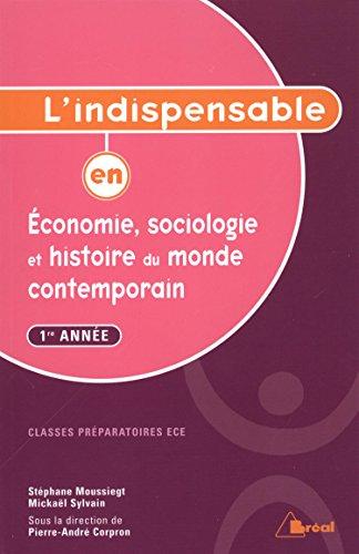L'indispensable en économie, sociologie et histoire du monde contemporain : 1re année classes préparatoires ECE