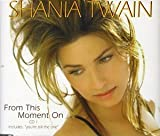 From This Moment On [CD 1] [CD 1] by Shania Twain (1999-01-19) -
