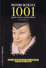 Histoire de France - 1001 petites leçons particulières par Lydia Mammar