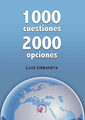 1000 cuestiones, 2000 opciones (Narrativa) eBook: Luis Urbaneta ...