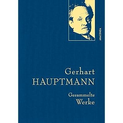 Gerhart Hauptmann - Gesammelte Werke : Iris®-LEINEN-Ausgabe