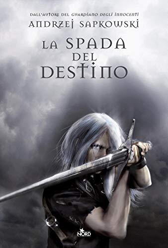La spada del destino: La saga di Geralt di Rivia [vol. 2]