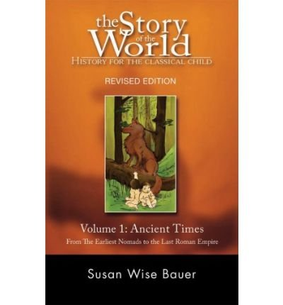 [The Story of the World: Ancient Times v. 1: History for the Classical Child] [by: Susan Bauer]