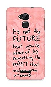 AMEZ its not the future that you are afraid of past Back Cover For Coolpad Note 3