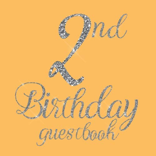 2nd Birthday Guest Book: Golden Orange Silver Glitter Bling Themed - Second Party Baby Anniversary Event Celebration Keepsake Book - Family Friend ... W/ Gift Recorder Tracker Log & Picture Space -