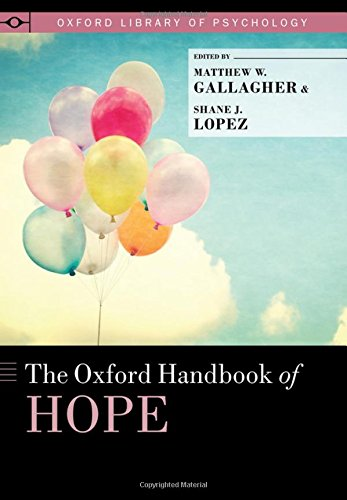 The Oxford Handbook of Hope (Oxford Library of Psychology)