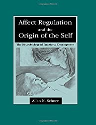 Affect Regulation and the Origin of the Self: The Neurobiology of Emotional Development by Allan N. Schore (1994-04-01)