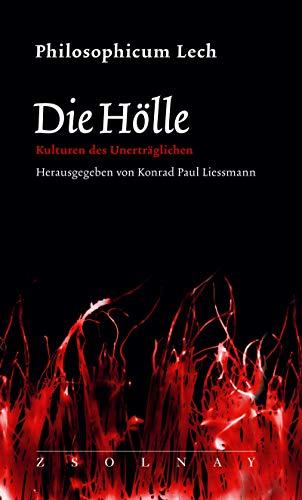 Die Hölle: Kulturen des Unerträglichen