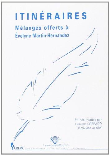 Itinéraires : Mélanges offerts à Evelyne Martin-Hernadez