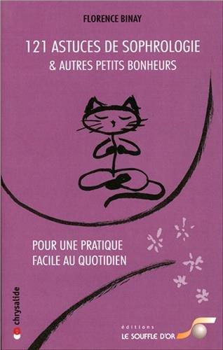 121 Astuces de Sophrologie et Autres Petits Bonheurs par Binay Florence