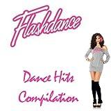 Flashdance (Dance Hits Compilation)