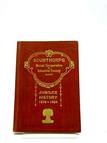 jubilee-history-of-the-scunthorpe-mutual-co-operative-industrial-society-limited-a-record-of-50-year