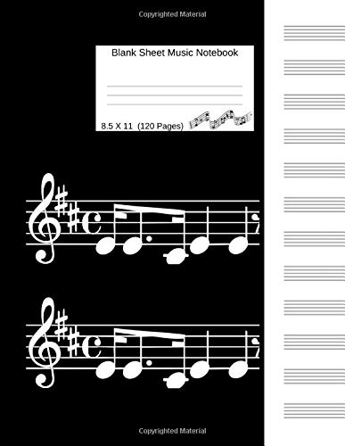 Blank Sheet Music Notebook: Manuscript Staff Paper (8.5 X 11) 120 Pages