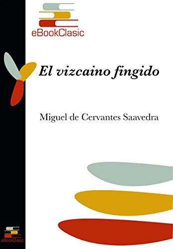 Audiolibros en francés de descarga gratuita. El vizcaíno fingido (Anotado) PDF FB2 B01D3TSKYM