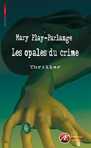 Les opales du crime: Thriller (Rouge) par Mary Play-Parlange