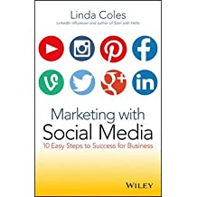 [ Marketing with Social Media: 10 Easy Steps to Success for Business Coles, Linda ( Author ) ] { Paperback } 2014