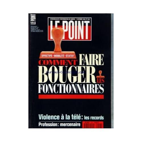 POINT (LE) [No 1203] du 07/10/1995 - COMMENT FAIRE BOUGER LES FONCTIONNAIRES - VIOLENCE A LA TELE - LES RECORDS - PROFESSION - MERCENAIRE - COMORES - LE DERNIER BAROUD - LA PME DE LE PEN