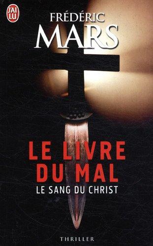 Le Livre Du Mal: Le Sang Du Christ par Frédéric Mars