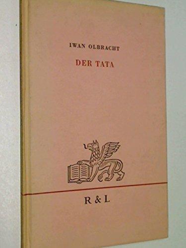 Der Tata : Erzählung. Kleine R & L-Bücherei, 1. Auflage 1950