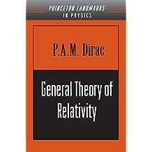General Theory of Relativity (Princeton Landmarks in Mathematics and Physics)