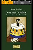 Bitte noch 'n Kölsch! (20 spannende Kurzkrimis aus Köln, dem Rheinland und der Eifel) (HML-MEDIA-EDITION - die Krimiwelt 11)