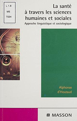 La Santé à travers les sciences humaines et sociales: Approche linguistique et sociologique