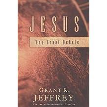 Jesus: The Great Debate by Grant R. Jeffrey (1999-08-03)