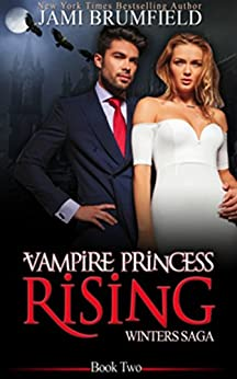 Vampire Princess Rising (Winters Saga Series Book 2) by [Brumfield, Jami]