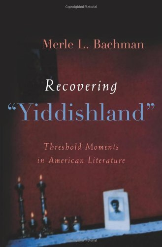 """Recovering """"Yiddishland"""": Threshold Moments in American Literature (Judaic Traditions in Literature, Music, & Art) (Judaic Traditions in Literature, Music, and Art)"""