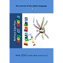 I segreti della lingua Italiana a colori: The secrets of the Italian language in color