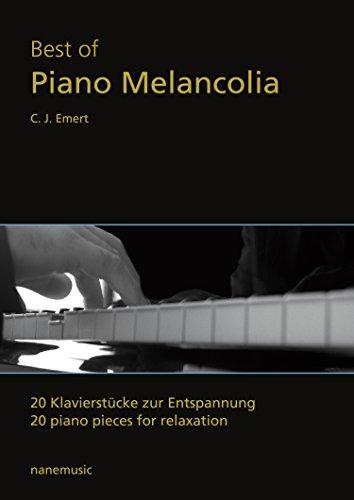 Best of Piano Melancolía - 20 Klavierstücke zur Entspannung (Klaviernoten)