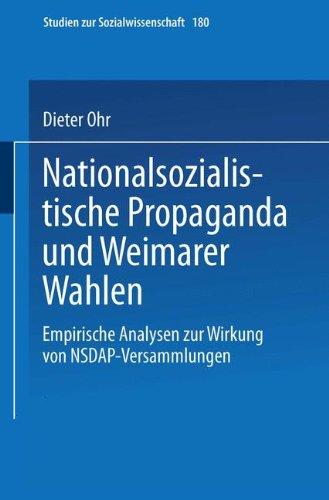 Nationalsozialistische Propaganda und Weimarer Wahlen: Empirische Analysen zur Wirkung von NSDAP-Versammlungen (Studien Zur Sozialwissenschaft) por Dieter Ohr