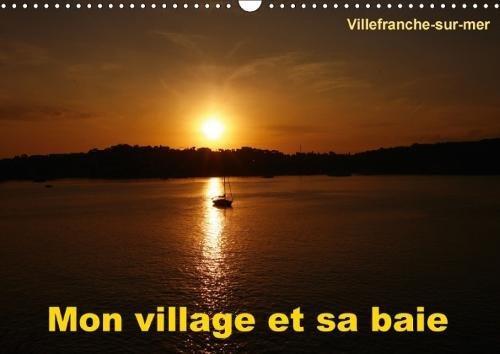 Mon Village Et Sa Baie 2018: Villefranche-Sur-Mer Est Mon Village, Situe Entre Nice Et Monaco, Il Possede L'une Des Plus Belles Baies Du Monde par Alain Hanel - AE.