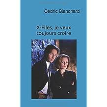 X-Files, je veux toujours croire: Guide non officiel de la série