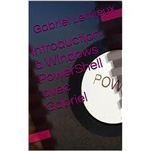 Introduction à Windows PowerShell avec Gabriel