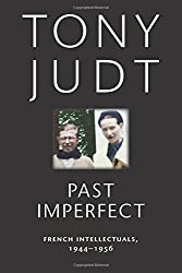 Past Imperfect: French Intellectuals, 1944-1956