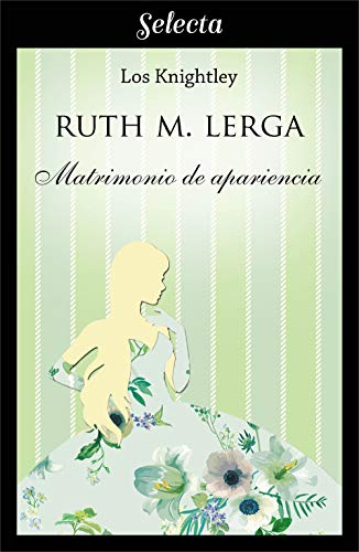 Matrimonio por apariencia (Los Knightley 2) de Ruth M. Lerga