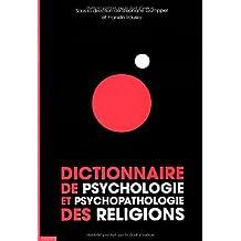 Dictionnaire De Psychologie et Psychopathologie Des Religions