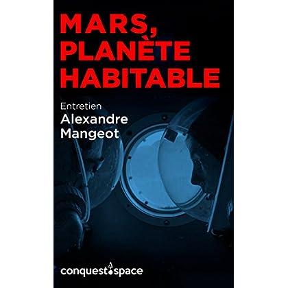 Mars, planète habitable: Entretien avec Alexandre Mangeot (Conquest.Space t. 2)