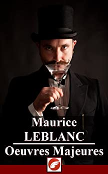 Maurice Leblanc: Oeuvres Majeures - 35 titres par [Leblanc, Maurice]