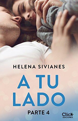 A tu lado. Parte 4 (New Adult Romántica) por Helena Sivianes