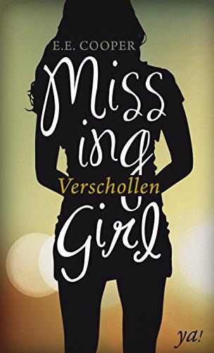 Buchseite und Rezensionen zu 'Missing Girl - Verschollen' von E.E. Cooper